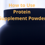 How to Use Protein Supplement Powder
